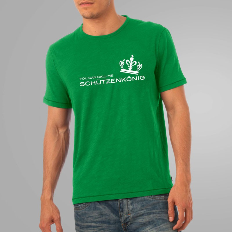 You Can Call Me Schuetzenkoenig Shirt grün