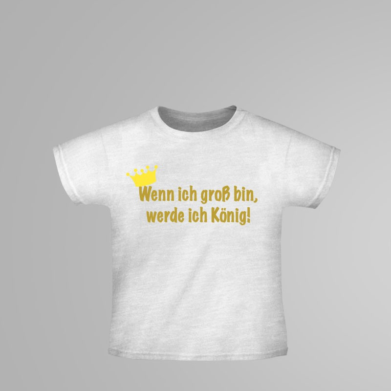 kindershirt wenn ich gro bin werde ich k nig. Black Bedroom Furniture Sets. Home Design Ideas